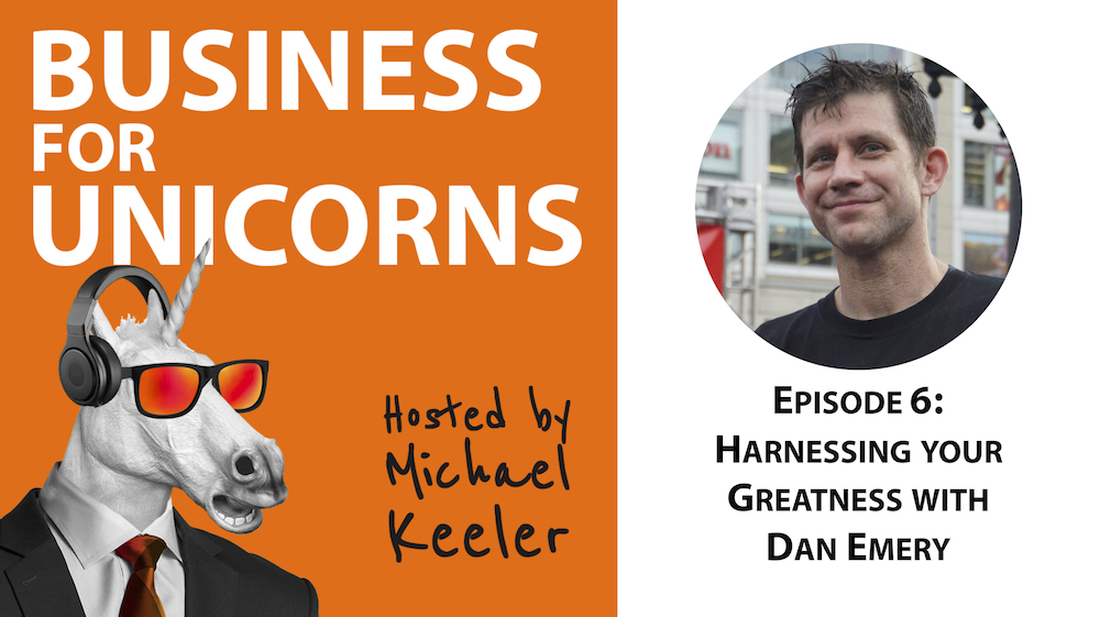 Episode 6: Harnessing Your Greatness with Dan Emery