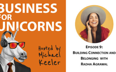 Episode 9: Building Connection and Belonging with Radha Agrawal