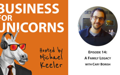 Episode 14: A Family Legacy with Cary Borish
