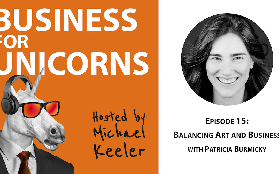 Episode 15: Balancing Art and Business with Patricia Burmicky