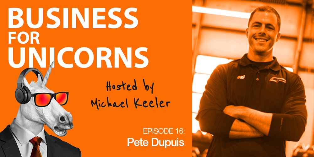 Episode 16: Becoming an Industry Leader with Pete Dupuis