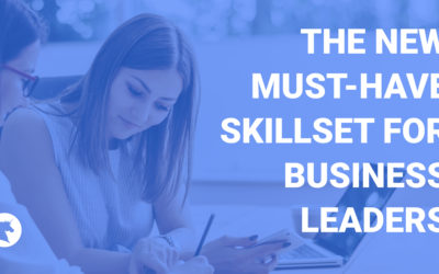 The New Must-Have Skillset for Business Leaders