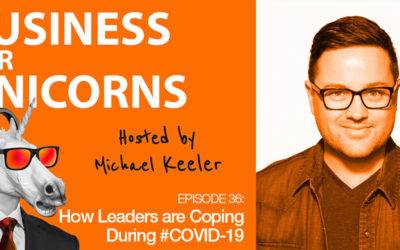 Episode 36: How Leaders are Coping During COVID-19
