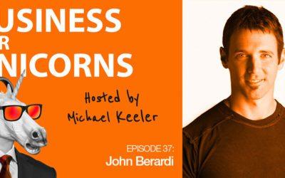 Episode 37: Becoming a Change Maker with John Berardi