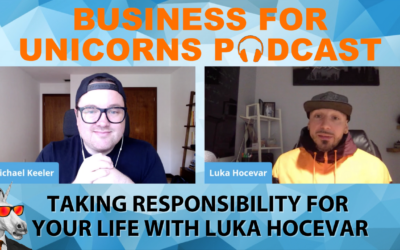 Episode 52: Taking Responsibility for Your Life with Luka Hocevar