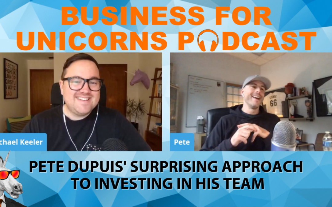 Episode 53: Pete Dupuis' Surprising Approach to Investing in His Team