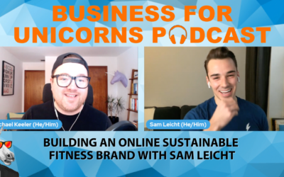 Episode 73: Building An Online Sustainable Fitness Brand with Sam Leicht