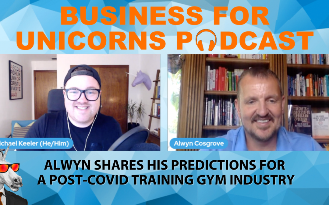 Episode 79: Alwyn Shares His Predictions for a Post-COVID Training Gym Industry