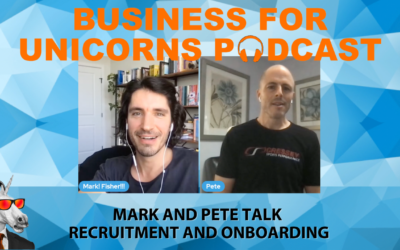 Episode 93: Mark and Pete Talk Recruitment and Onboarding