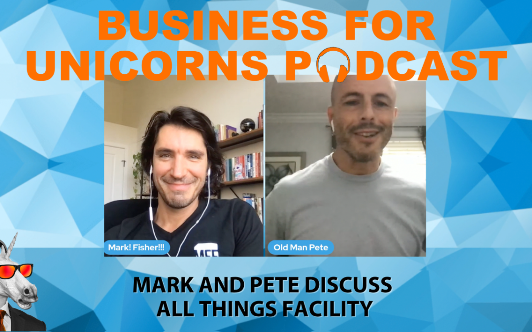 Episode 95: Mark and Pete Discuss All Things Facility