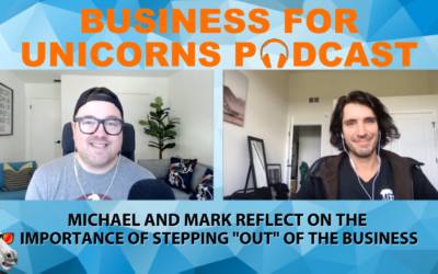"""Episode 96: Bonus Episode Michael and Mark Reflect on the Importance of Stepping """"Out"""" of the Business"""
